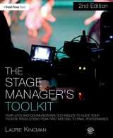 9781138183773-1138183776-The Stage Manager's Toolkit: Templates and Communication Techniques to Guide Your Theatre Production from First Meeting to Final Performance (The Focal Press Toolkit Series)