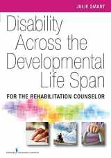 9780826107343-0826107346-Disability Across the Developmental Life Span: For the Rehabilitation Counselor