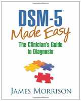 9781462514427-1462514421-DSM-5® Made Easy: The Clinician's Guide to Diagnosis