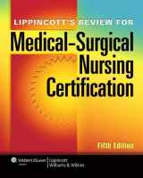 9781451116571-1451116578-Lippincott's Review for Medical-Surgical Nursing Certification (LWW, Springhouse Review for Medical-Surgical Nursing Certification)