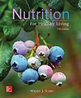 9781259709975-1259709973-NUTRITION FOR HEALTHY LIVING @DUE 1/18 @