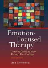 9781433819957-1433819953-Emotion-focused Therapy: Coaching Clients to Work Through Their Feelings