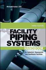 9780071597210-0071597212-Facility Piping Systems Handbook: For Industrial, Commercial, and Healthcare Facilities
