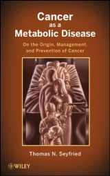 9780470584927-0470584920-Cancer as a Metabolic Disease: On the Origin, Management, and Prevention of Cancer