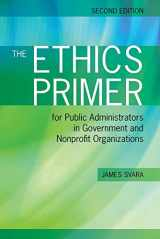 9781449619015-1449619010-The Ethics Primer for Public Administrators in Government and Nonprofit Organizations