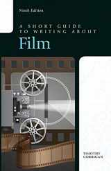 A Short Guide to Writing about Film (9th Edition)