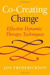 9780988378841-0988378841-Co-Creating Change: Effective Dynamic Therapy Techniques