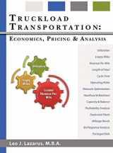 9780982784815-0982784813-Truckload Transportation: Economics, Pricing and Analysis