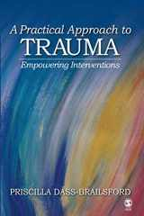 9781412916387-1412916380-A Practical Approach to Trauma: Empowering Interventions (NULL)