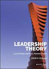 9781118864159-1118864158-Leadership Theory: Cultivating Critical Perspectives