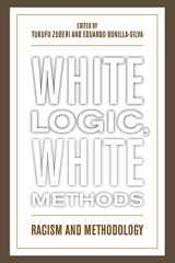 9780742542815-0742542815-White Logic, White Methods: Racism and Methodology