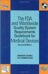 9780873897402-0873897404-The FDA and Worldwide Quality System Requirements Guidebook for Medical Devices, Second Edition