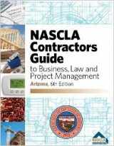 9781934234389-1934234389-NASCLA Contractors Guide to Business, Law and Project Management, Arizona 6th Edition