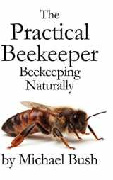 9781614760641-1614760640-The Practical Beekeeper: Beekeeping Naturally