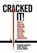 9783319893747-3319893742-Cracked it!: How to solve big problems and sell solutions like top strategy consultants