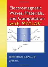 Electromagnetic Waves, Materials, and Computation with MATLAB®
