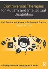 9781138802230-1138802239-Controversial Therapies for Autism and Intellectual Disabilities: Fad, Fashion, and Science in Professional Practice