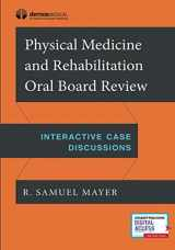9781620701072-1620701073-Physical Medicine and Rehabilitation Oral Board Review: Interactive Case Discussions