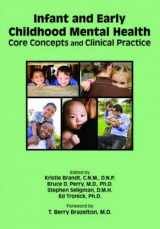 9781585624553-1585624551-Infant and Early Childhood Mental Health: Core Concepts and Clinical Practice