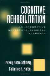 9781572306134-1572306130-Cognitive Rehabilitation: An Integrative Neuropsychological Approach