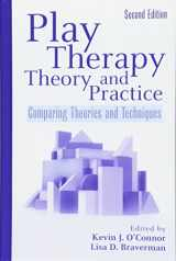 Play Therapy Theory and Practice: Comparing Theories and Techniques