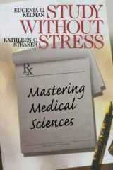 9780761916796-0761916792-Study Without Stress: Mastering Medical Sciences (Surviving Medical School Series)