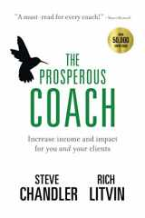 9781600250309-1600250300-The Prosperous Coach: Increase Income and Impact for You and Your Clients