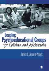 9781412914017-1412914019-Leading Psychoeducational Groups for Children and Adolescents (NULL)