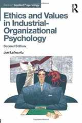 9781138189935-1138189936-Ethics and Values in Industrial-Organizational Psychology (Applied Psychology Series)