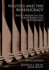 9780495007470-0495007471-Politics and the Bureaucracy