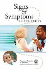 9781581108507-1581108508-Signs and Symptoms in Pediatrics