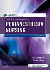 9780323399401-0323399401-Certification Review for PeriAnesthesia Nursing
