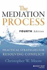 9781118304303-1118304306-The Mediation Process: Practical Strategies for Resolving Conflict, 4th Edition