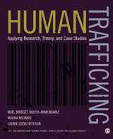 9781506305721-1506305725-Human Trafficking: Applying Research, Theory, and Case Studies