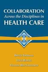 9780763755584-0763755583-Collaboration Across the Disciplines in Health Care
