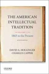 9780190262334-0190262338-The American Intellectual Tradition: Volume II: 1865 to the Present