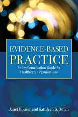 9780763776176-0763776173-Evidence-Based Practice: An Implementation Guide for Healthcare Organizations