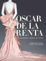 9780847847174-0847847179-Oscar de la Renta: His Legendary World of Style