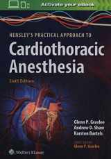 9781496372666-1496372662-Hensley's Practical Approach to Cardiothoracic Anesthesia