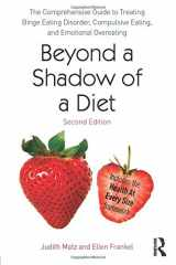 9780415639743-0415639743-Beyond a Shadow of a Diet: The Comprehensive Guide to Treating Binge Eating Disorder, Compulsive Eating, and Emotional Overeating