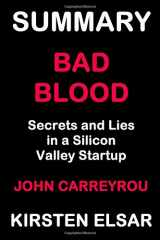 9781790451210-1790451213-SUMMARY: BAD BLOOD BY JOHN CARREYROU: Secrets and Lies in a Silicon Valley Startup