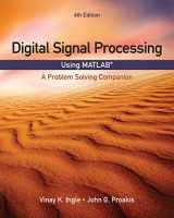 Digital Signal Processing Using MATLAB: A Problem Solving Companion (Activate Learning with these NEW titles from Engineering!)