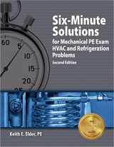 9781591261469-1591261465-Six-Minute Solutions for Mechanical PE Exam HVAC and Refrigeration Problems, 2nd Ed