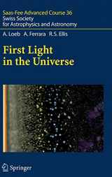 First Light in the Universe: Saas-Fee Advanced Course 36. Swiss Society for Astrophysics and Astronomy
