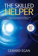 9781285065717-1285065719-The Skilled Helper: A Problem-Management and Opportunity-Development Approach to Helping (HSE 123 Interviewing Techniques)