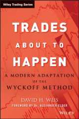 9780470487808-0470487801-Trades About to Happen: A Modern Adaptation of the Wyckoff Method
