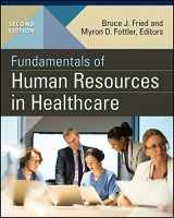 9781567939408-1567939406-Fundamentals of Human Resources in Healthcare, Second Edition (Gateway to Healthcare Management)