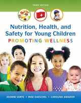9780134403267-0134403266-Nutrition, Health and Safety for Young Children: Promoting Wellness, Enhanced Pearson eText with Loose-Leaf Version -- Access Card Package (3rd Edition)