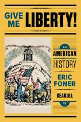 9780393603415-0393603415-Give Me Liberty!: An American History (Seagull Fifth Edition)  (Vol. One-Volume)