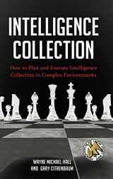 Intelligence Collection: How to Plan and Execute Intelligence Collection in Complex Environments (Praeger Security International)